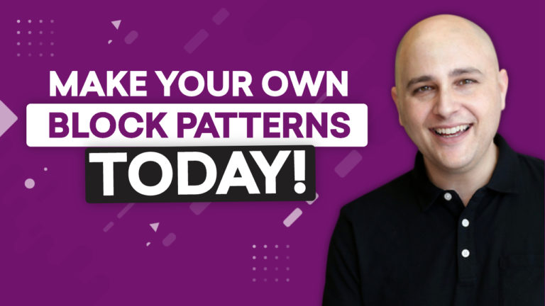 How To Create WordPress Block Patterns To Speed Up Website Building